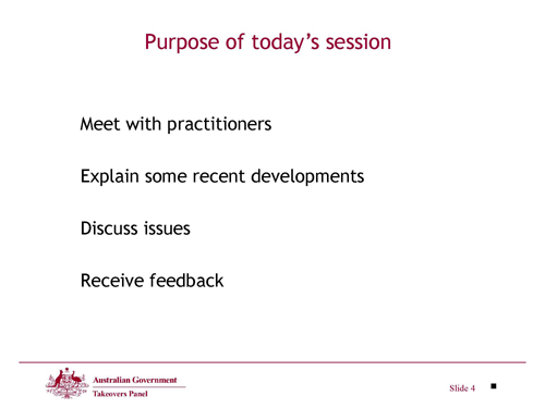 Slide 4 - Purpose of Today's Session