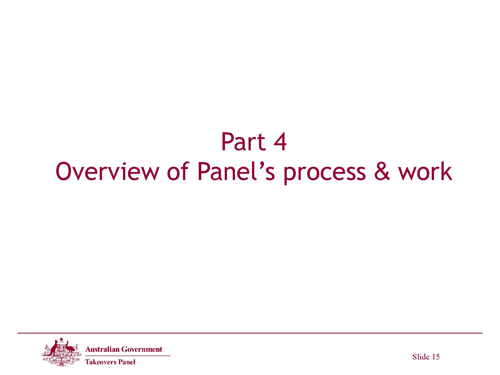 Slide 15 - Part 4 Overview of Panel's Process & Work